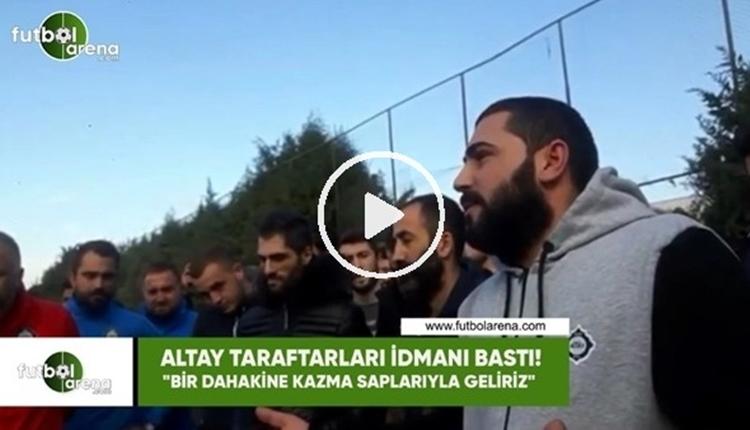 Altay taraftarlarından futbolculara tehdit!