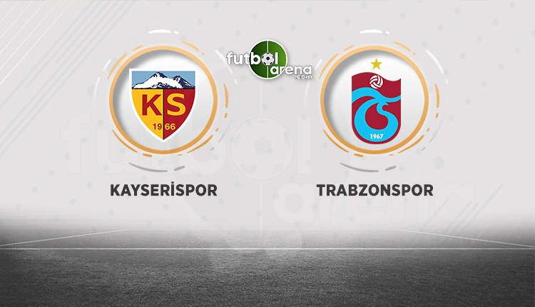 Kayserispor - Trabzonspor muhtemel ilk 11'ler