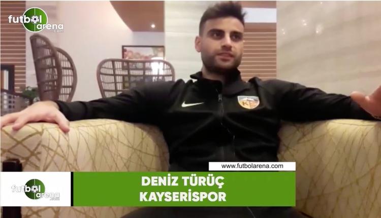 Kayserisporlu Deniz Türüç FutbolArena'ya konuştu! Ersun Yanal itirafı