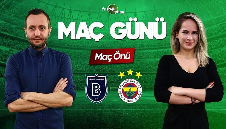 Başakşehir - Fenerbahçe canlı izle | FutbolArena canlı yayın