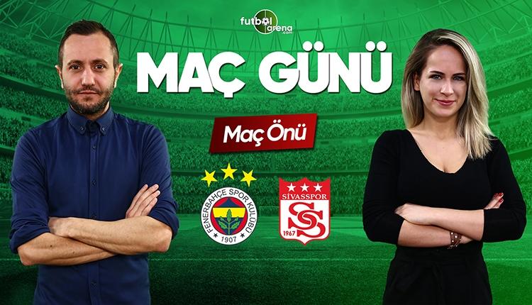 Fenerbahçe - Sivasspor canlı izle | FutbolArena canlı yayın