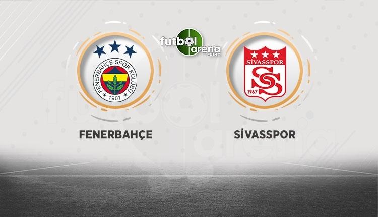 Fenerbahçe - Sivasspor canlı izle, Fenerbahçe - Sivasspor şifresiz İZLE (Fenerbahçe - Sivasspor beIN Sports canlı ve şifresiz İZLE)