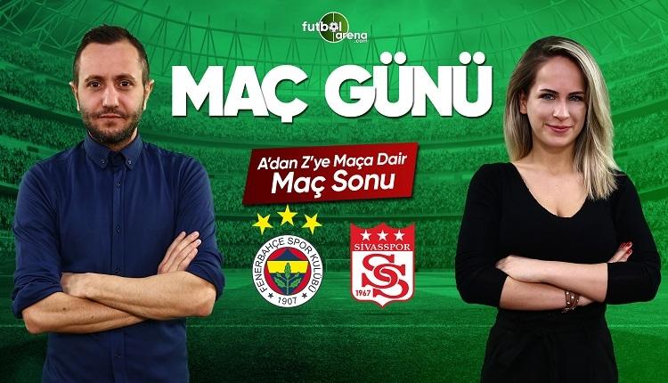 Fenerbahçe Sivasspor maç özeti ve golleri | CANLI