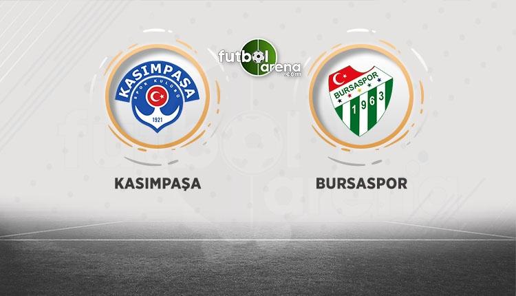 Kasımpaşa - Bursaspor maçı canlı, şifresiz izle