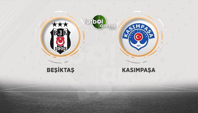 Beşiktaş, Vodafone Park'ta Kasımpaşa'yı ağırlıyor