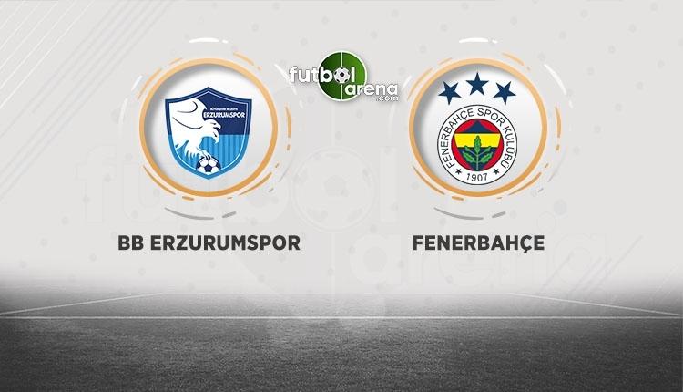 Erzurumspor - Fenerbahçe maçı canlı izle, Erzurumspor - Fenerbahçe şifresiz İZLE (Erzurumspor - Fenerbahçe beIN Sports canlı ve şifresiz İZLE)
