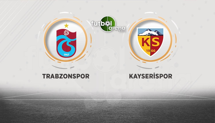 Trabzonspor - Kayserispor maçı ne zaman, saat kaçta? Muhtemel 11'ler