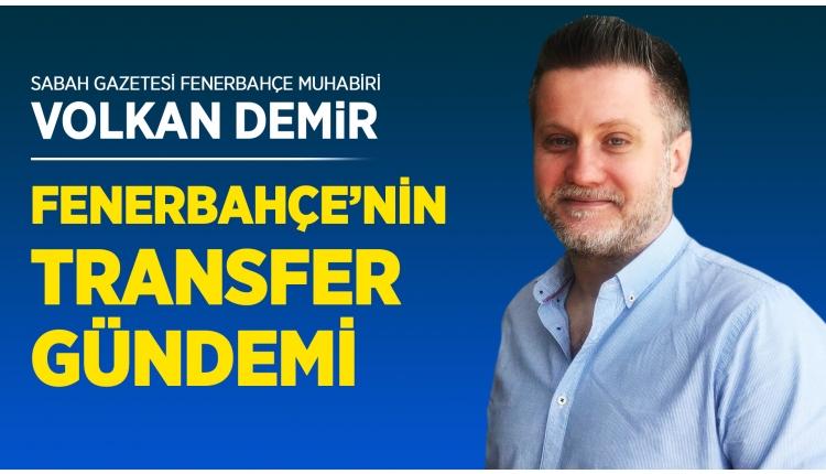 Fenerbahçe'nin transfer gündemindeki futbolcular | Volkan Demir paylaştı