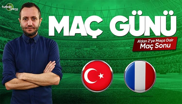 Türkiye - Fransa maç özeti ve golleri | CANLI
