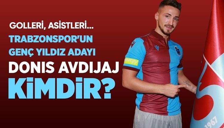 Donis Avdijaj, Trabzonspor'a katkı sağlar mı?