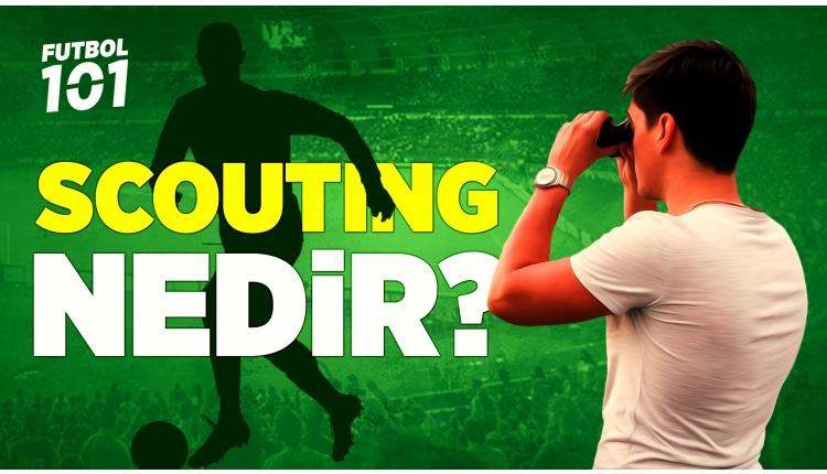 Scouting nedir? Nasıl scout olunur?