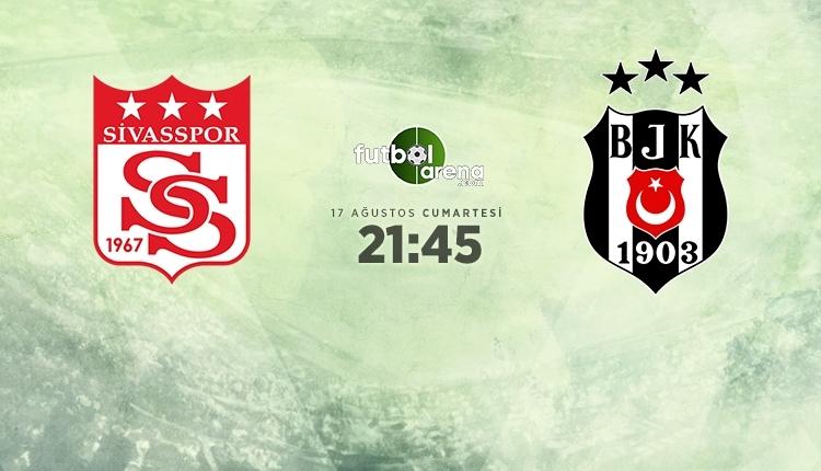 Sivasspor - Beşiktaş canlı izle, Sivasspor - Beşiktaş şifresiz İZLE (Sivasspor - Beşiktaş beIN Sports canlı ve şifresiz İZLE)