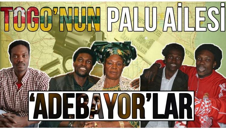 Togo'nun Palu Ailesi: Adebayor'lar