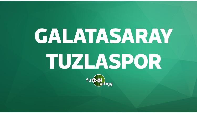 Galatasaray Tuzlaspor maçları ne zaman?