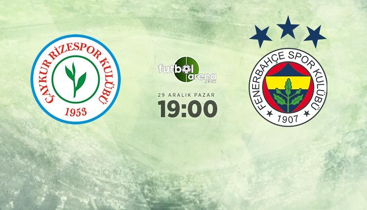 Çaykur Rizespor - Fenerbahçe maçı ilk 11'leri