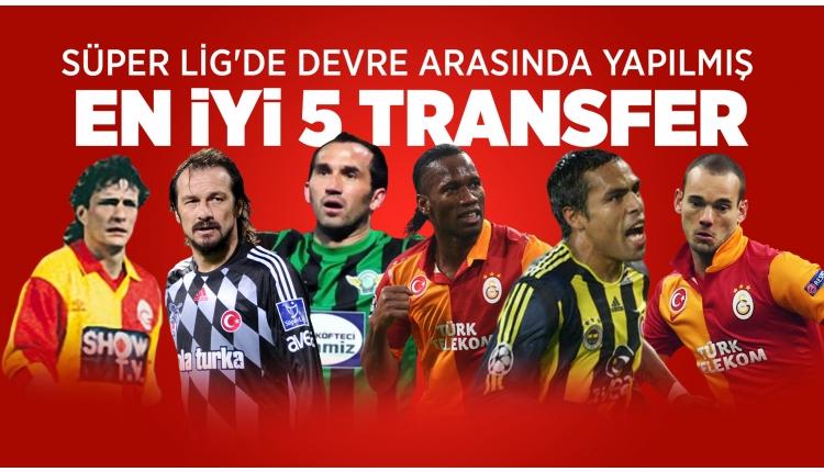 Süper Lig'de devre arasında yapılmış en iyi 5 transfer