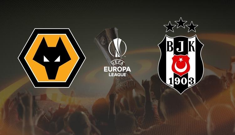 Wolverhampton-Beşiktaş canlı izle, Wolverhampton-Beşiktaş şifresiz İZLE (Wolverhampton-Beşiktaş beIN Sports canlı ve şifresiz İZLE)