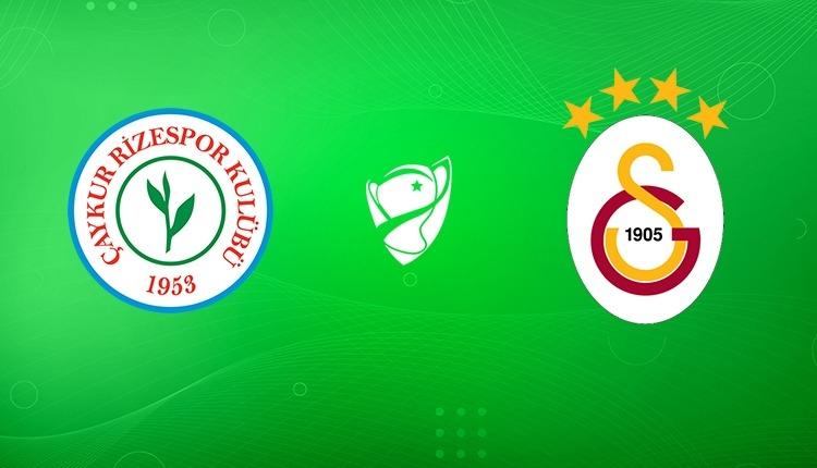 Çaykur Rizespor - Galatasaray maçı ilk 11'leri