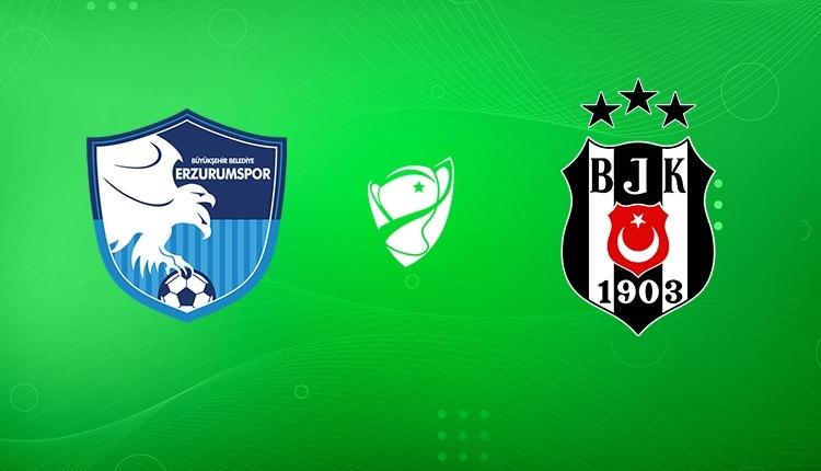 Erzurumspor - Beşiktaş maçı saat kaçta, hangi kanalda? Muhtemel 11'ler