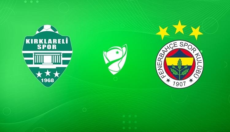 Kırklarelispor Fenerbahçe canlı İZLE, Kırklarelispor Fenerbahçe canlı skor (A Spor canlı yayın)
