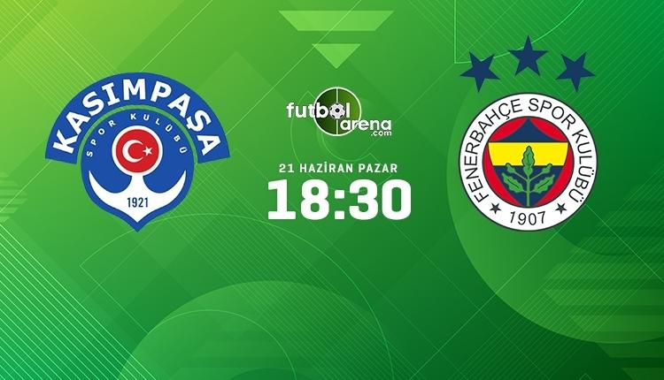 Kasımpaşa-Fenerbahçe canlı izle, Kasımpaşa-Fenerbahçe şifresiz İZLE (Kasımpaşa-Fenerbahçe beIN Sports canlı ve şifresiz İZLE)