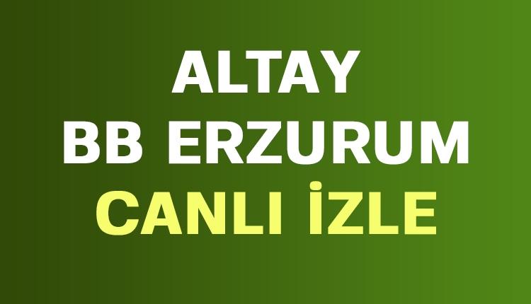 Altay Erzurum BB canlı şifresiz İZLE (TFF 1. Lig canlı yayın)