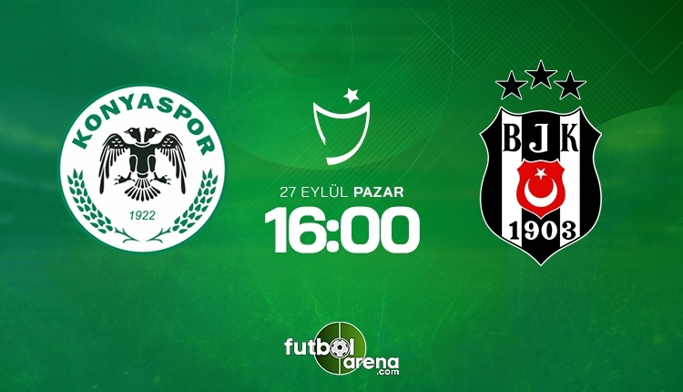 Konyaspor-Beşiktaş canlı izle, Konyaspor-Beşiktaş şifresiz izle (Konyaspor-Beşiktaş beIN Sports canlı ve şifresiz İZLE)