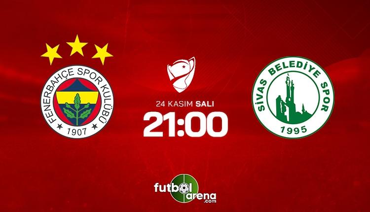 Fenerbahçe - Sivas Belediyespor (CANLI)