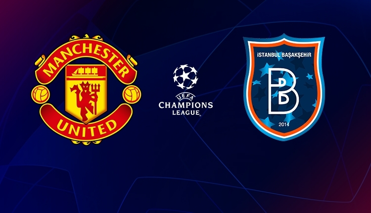 Manchester United-Başakşehir canlı izle, Manchester United-Başakşehir şifresiz İZLE (Manchester United-Başakşehir beIN Sports canlı ve şifresiz İZLE)