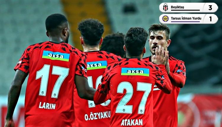Beşiktaş 3-1 Tarsus İdman Yurdu maç özeti ve golleri (İZLE)