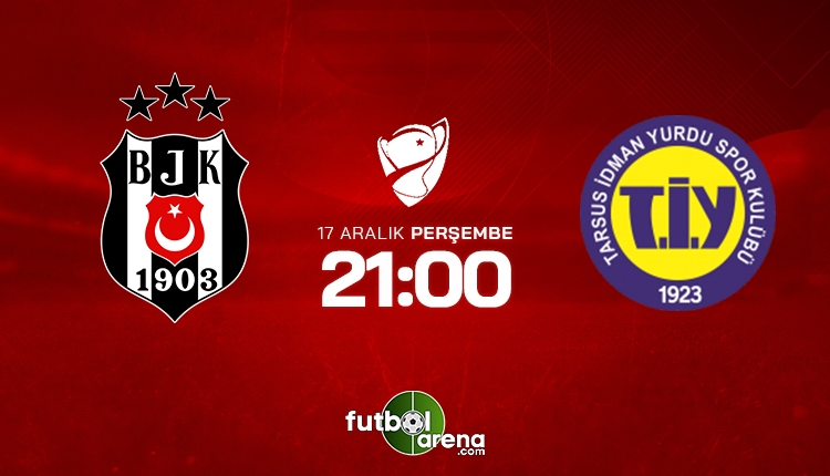 Beşiktaş - Tarsus İdman Yurdu (CANLI)
