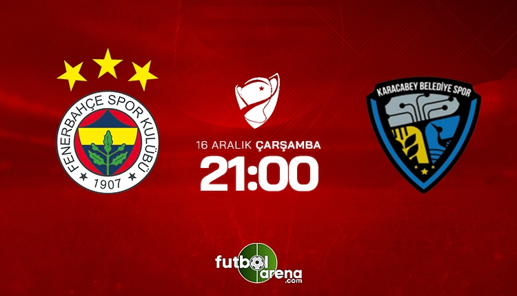 Fenerbahçe - Karacabey Belediyespor (CANLI)