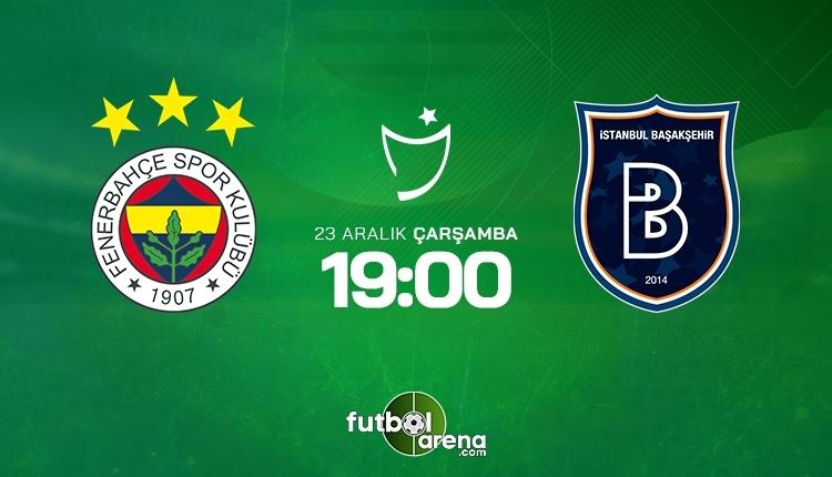 Fenerbahçe-Başakşehir canlı izle, Fenerbahçe-Başakşehir şifresiz İZLE (Fenerbahçe-Başakşehir beIN Sports canlı ve şifresiz maç İZLE)