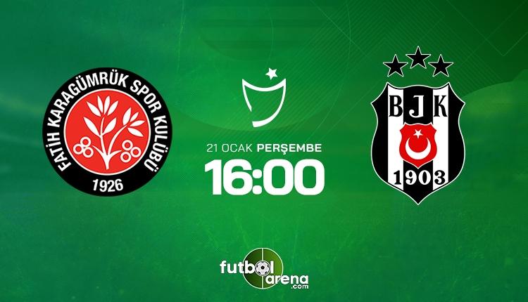 Fatih Karagümrük - Beşiktaş maçı muhtemel 11'ler