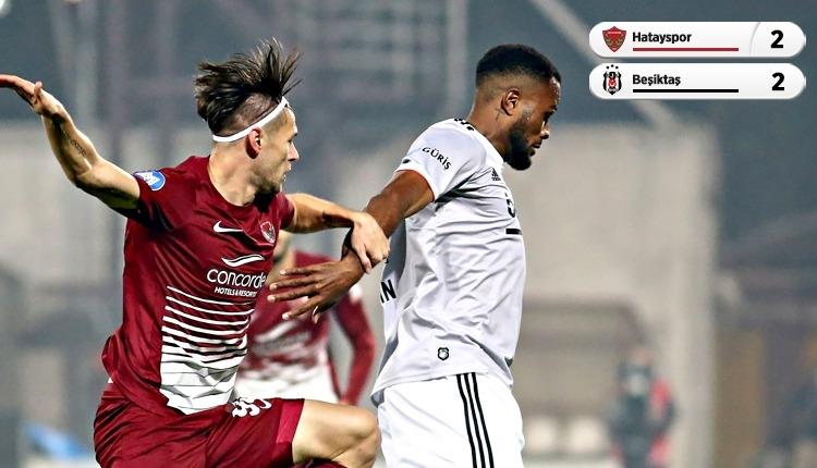 Hatayspor 2-2 Beşiktaş maç özeti ve golleri (İZLE)