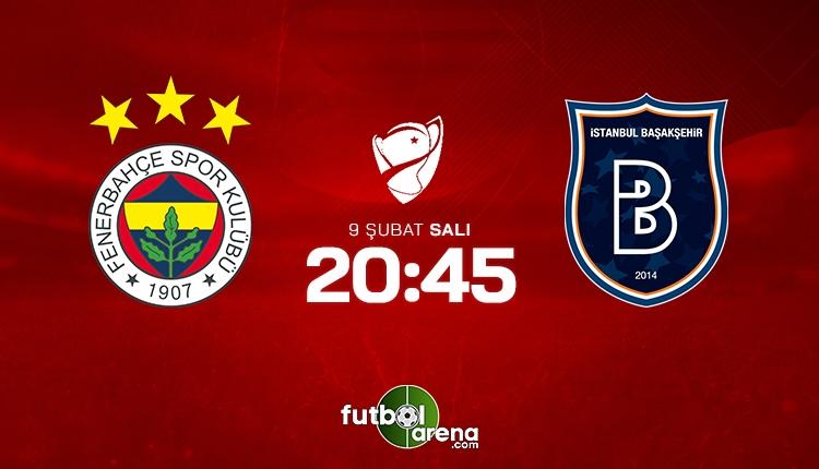 Fenerbahçe - Başakşehir kupa maçı saat kaçta, hangi kanalda?