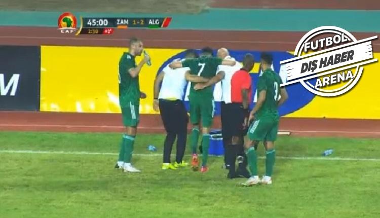 Ghezzal Cezayir maçında sakatlandı! Sağlık durumu