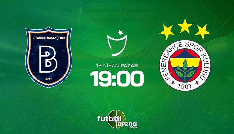 Medipol Başakşehir - Fenerbahçe 11'leri