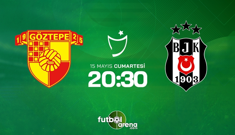 Göztepe - Beşiktaş maçı muhtemel 11'ler