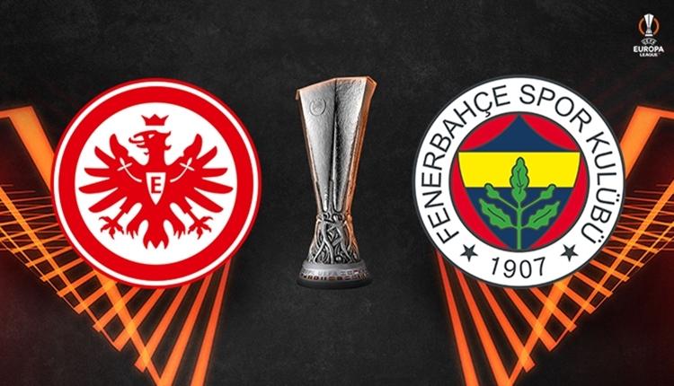Eintracht Frankfurt-Fenerbahçe maçı saat kaçta, hangi kanalda?