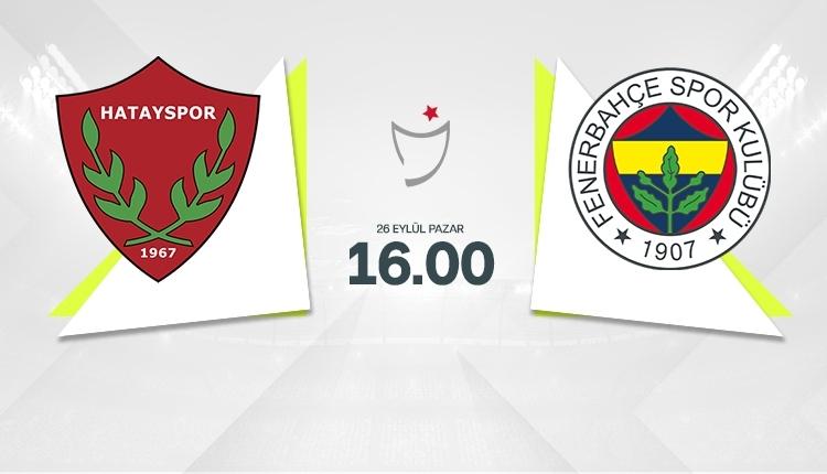 Hatayspor-Fenerbahçe canlı izle, Hatayspor-Fenerbahçe şifresiz izle (Hatayspor-Fenerbahçe beIN Sports canlı izle, Hatayspor-Fenerbahçe bein sports şifresiz İZLE)