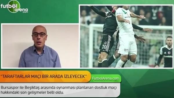 Beşiktaş ile Bursaspor arasında dostluk maçı