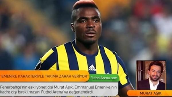 Murat Aşık: 'Emmanuel Emenike, karakteriyle takıma zarar veriyor.'