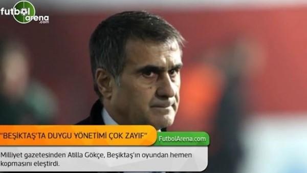 Atilla Gökçe: 'Beşiktaş'ta duygu yönetimi çok zayıf'