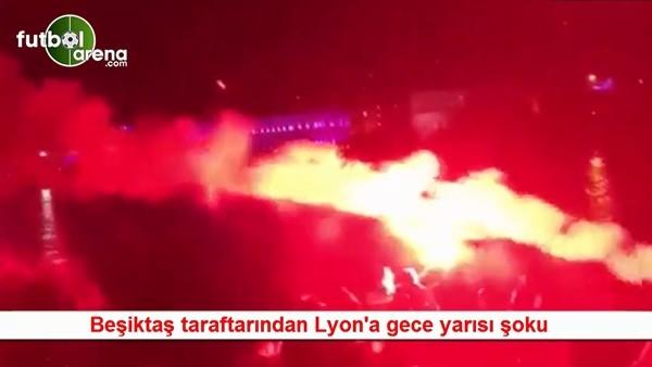Beşiktaş taraftarından Lyon'a gece yarısı şoku