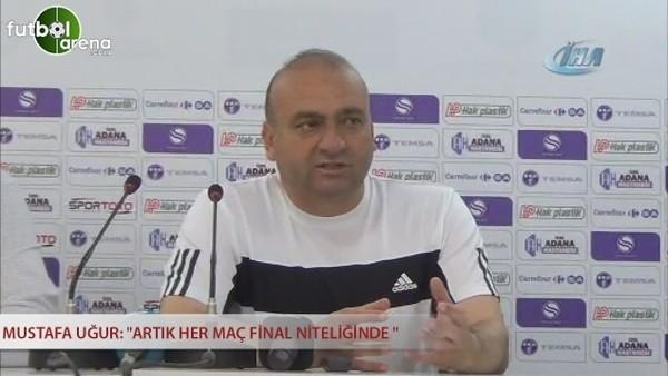 """Mustafa Uğur: """"Artık her maç final niteliğinde """""""