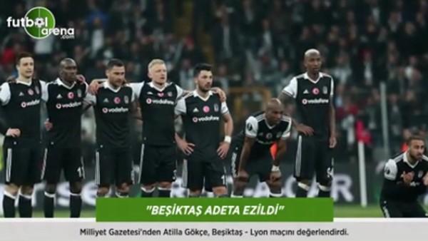 Atilla Gökçe: 'Beşiktaş adeta ezildi.'
