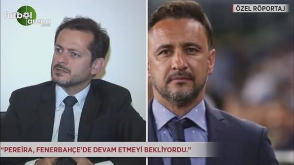 """""""Pereira, Fenerbahçe'de devam etmeyi düşünüyordu"""""""