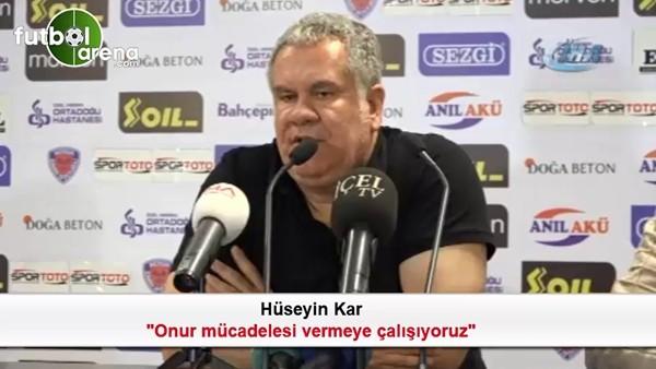 Hüseyin Kar: 'Onur mücadelesi vermeye çalışıyoruz'