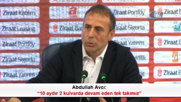 Abdullah Avcı: '10 aydır 2 kulvarda devam eden tek takımız'